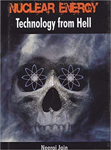 Nuclear Energy : Technology From Hell: Jain Neeraj