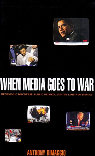 When Media Goes to War: Hegemonic Discourse,: Anthony Dimaggio