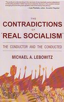 9789350022160: The Contradictions of Real Socialism: The Conductor and the Conducted