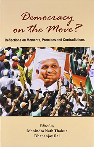 Democracy on the Move Reflections on Moments,: Manindra Nath Thakur,