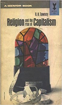 Religion and the Rise of Capitalism: R. H. Tawney