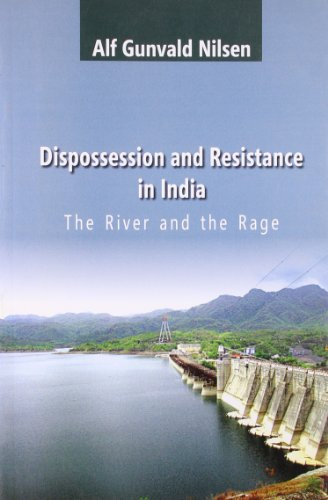 9789350022498: Dispossession and Resistance in India: The River and the Rage