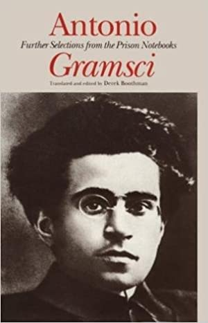 Antonio Gramsci: Further Selections from the Prison: Boothman, Derek (ed)