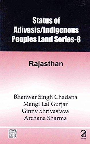 Status of Adivasis/Indigenous Peoples Land Series -: Bhanwar Singh Chadana,