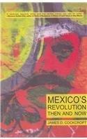 Mexico`s Revolution Then and Now: James D. Cockroft