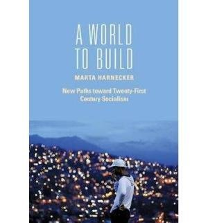 9789350023464: A World to Build: New Paths Toward Twenty-First Century Socialism