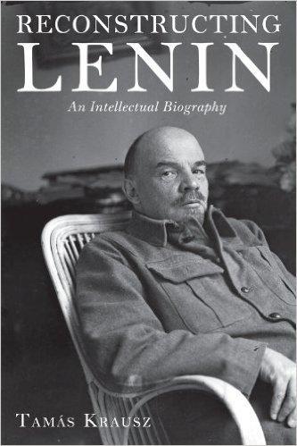9789350023549: Reconstructing Lenin an Intellectual Biography
