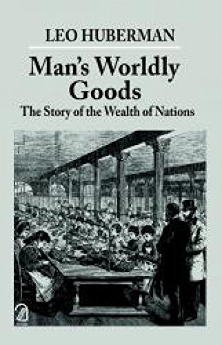 9789350023624: Man's Worldly Goods: The Story of the Wealth of Nations