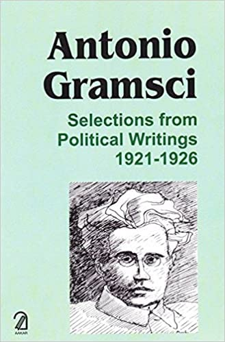 9789350023631: Antonio Gramsci: Selections Frompolitical Writings 1921-1926