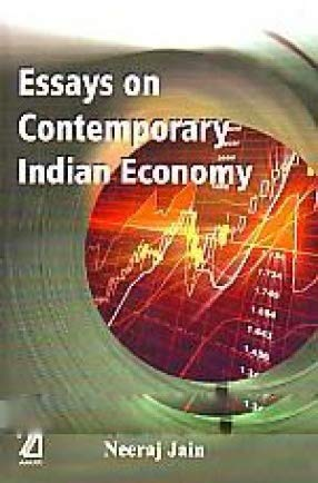 Essays on Contemporary Indian Economy: Jain Neeraj
