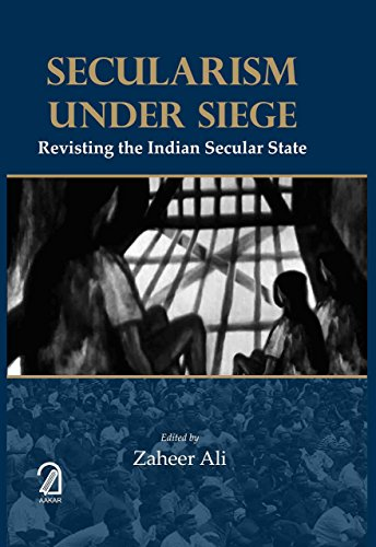 9789350024164: Secularism Under Siege: Revisiting the Indian Secular State