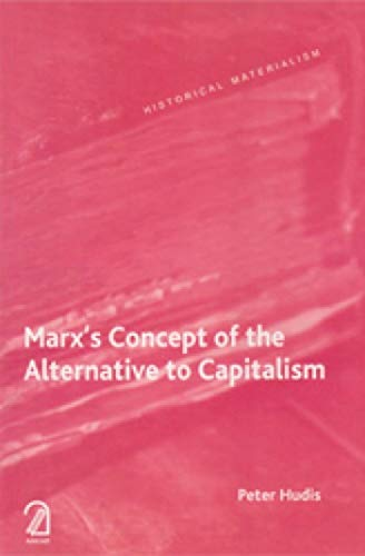 9789350024447: Marx's Concept of the Alternative to Capitalism