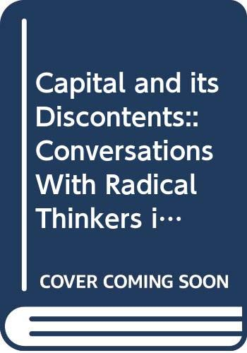9789350024560: Capital and its Discontents:: Conversations With Radical Thinkers in A Time of Tumult