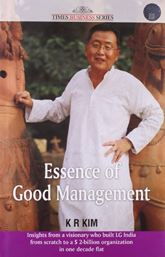 Essence of Good Management (Series: Times Business): K.R. Kim