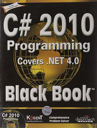 C# 2010 PROGRAMMING: COVERS .NET 4.0, BLACK BOOK: KOGENT LEARNING SOLUTIONS INC.