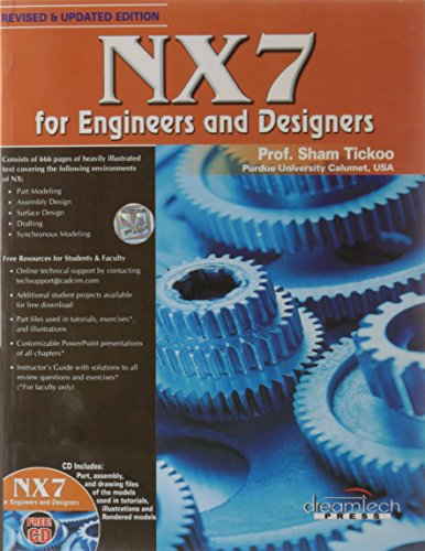 NX7: For Engineers and Designers (Revised and Updated Edition): Prof. Sham Tickoo