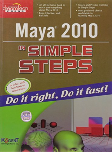 Maya 2010 in Simple Steps: Kogent Learning Solutions