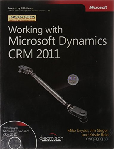 Working with Microsoft Dynamics CRM 2011: Jim Steger,Kristie Reid,Mike Snyder