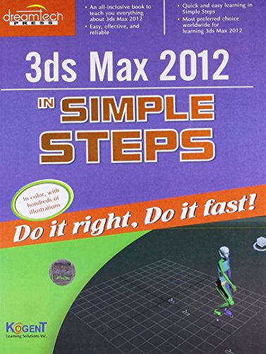 3DS MAX 2012 IN SIMPLE STEPS: KOGENT LEARNING SOLUTIONS INC.