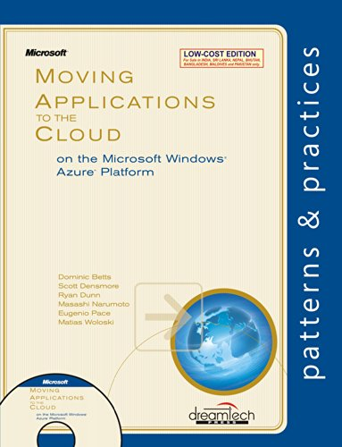 Moving Applications to the Cloud on the Microsoft Windows Azure Platform: Dominic Betts,Eugenio ...