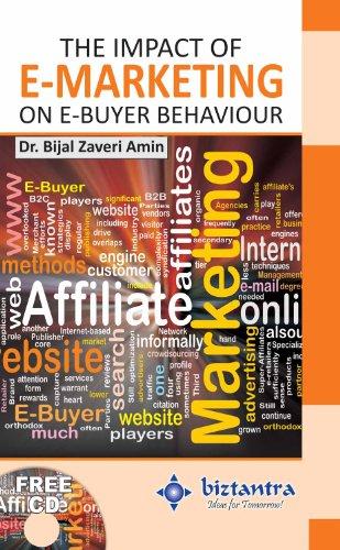 The Impact of E-Marketing on E-Buyer Behaviour: Bijal Zaveri Amin