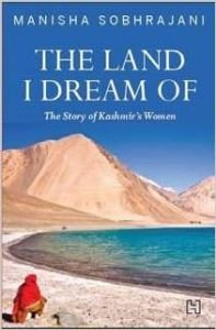 THE LAND I DREAM OF, SOBHRAJANI, MANISHA
