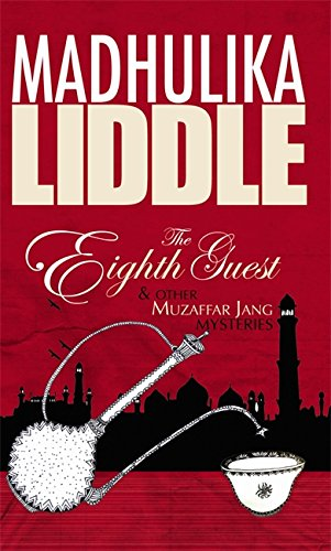 The Eighth Guest and Other Muzzaffar Jang: Liddle, Madhulika