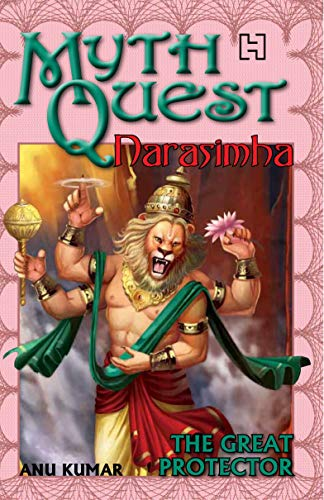 Narasimha: The Great Protector (Mythquest): Anu Kumar