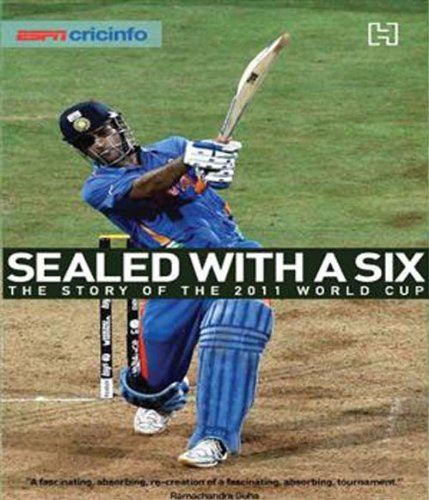 9789350093504: Sealed with a Six: The Story of the 2011 World Cup