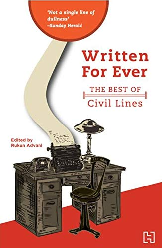 Written For Ever: The Best of Civil Lines: Rukun Advani (Ed.)