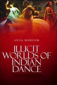 9789350097922: Illicit Worlds of Indian Dance