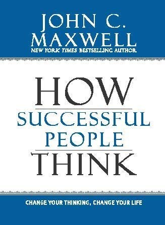 9789350098769: How Successful People Think: Change Your Thinking, Change Your Life by John C. Maxwell (2014-09-22)