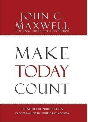 9789350098783: Make Today Count: The Secret of Your Success is Determined by Your Daily Agenda