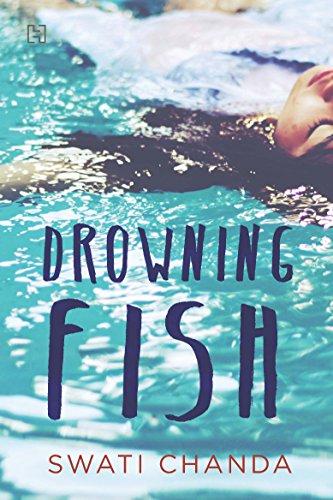 Drowning Fish (A Novel): Swati Chanda