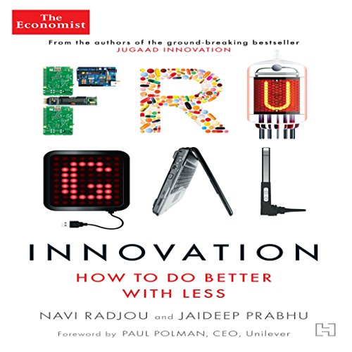 9789350099858: Frugal Innovation: How to do Better with Less [Hardcover] [Feb 15, 2015] Navi Radjou,Jaideep Prabhu