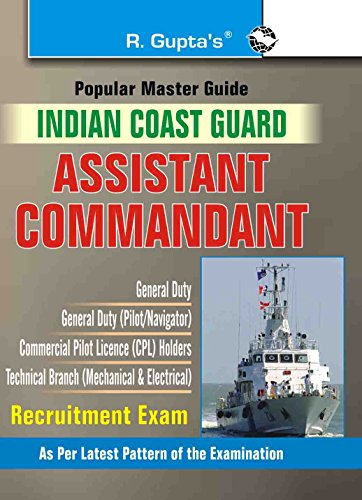 Indian Coast Guard: Assistant Commandant Exam Guide: RPH Editorial Board