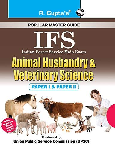 UPSC- IFS Animal Husbandry and Veterinary Science Main Exam Guide (Paper I & II): RPH Editorial...