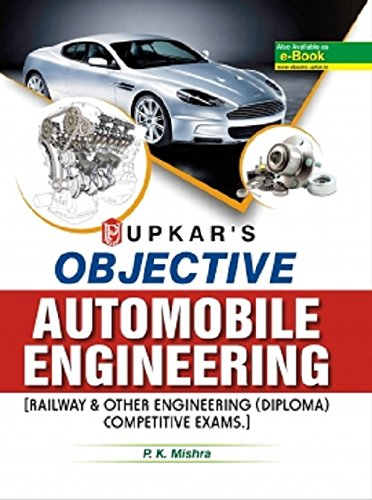 Objective Automobile Engineering: Railway and Other Engineering (Diploma) Competitive Exams.: P.K. ...
