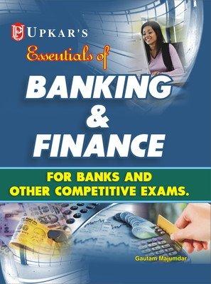 Essentials of Banking and Finance (For Banks: Gautam Majumdar