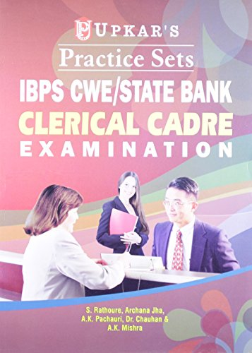 Practice Sets IBPS CWE/STATE Bank Clerical Cadre: S. Rathoure,Archana Jha,A.K.