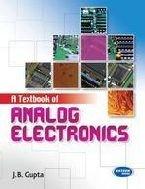 A Text Book of Analog Electronics: J.B.Gupta