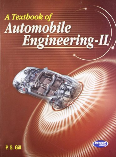A Textbook of Automobile Engineering-II: P.S. Gill