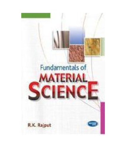 Fundamentals of Material Science: R.K. Rajput