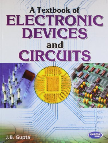 A TextBook of Electronic Devices and Circuits: J.B. Gupta
