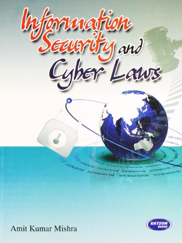 Information Security and Cyber Laws: Amit Kumar Mishra