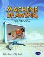 Machine Drawing with AUTOCAD: B.K. Goel,P.K. Goel