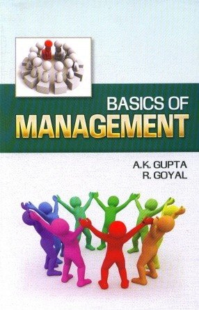 Basic of Management: A.K Gupta& R.