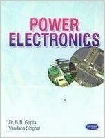 Power Electronics: Dr B.R. Gupta,Vandana Singhal