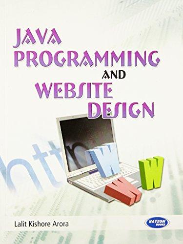 Java Programming & Web Site Design: Lalit Arora