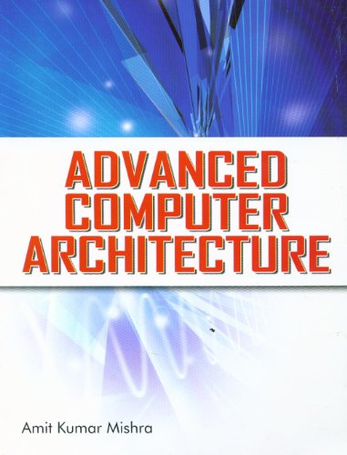 Advanced Computer Architecture: Amit Kumar Mishra